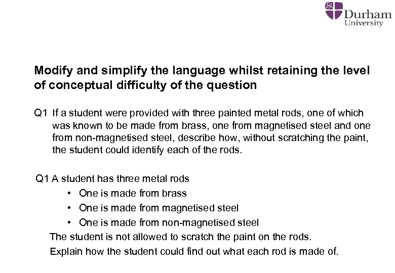 Modify and simplify the language whilst retaining the level of conceptual difficulty of the