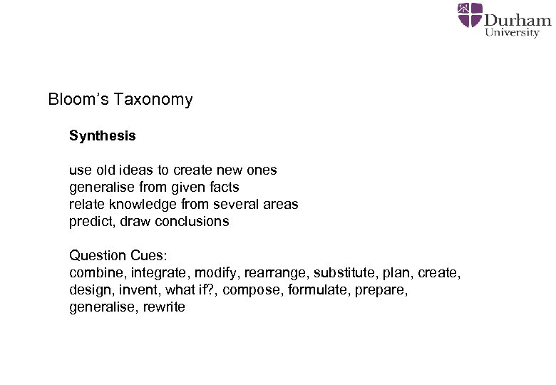 Bloom's Taxonomy Synthesis use old ideas to create new ones generalise from given facts