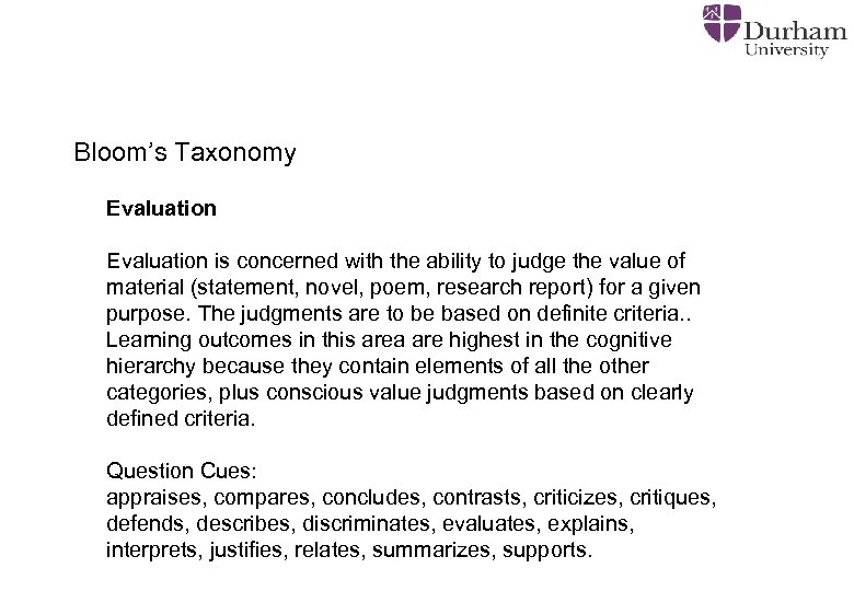 Bloom's Taxonomy Evaluation is concerned with the ability to judge the value of material