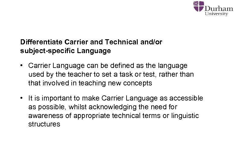 Differentiate Carrier and Technical and/or subject-specific Language • Carrier Language can be defined as