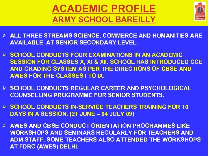ACADEMIC PROFILE ARMY SCHOOL BAREILLY Ø ALL THREE STREAMS SCIENCE, COMMERCE AND HUMANITIES ARE