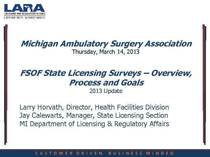 Michigan Ambulatory Surgery Association Thursday, March 14, 2013 FSOF State Licensing Surveys – Overview,