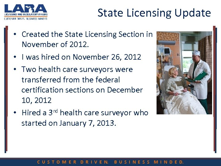 State Licensing Update • Created the State Licensing Section in November of 2012. •