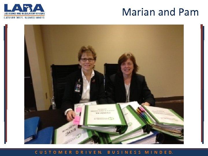 Marian and Pam C U S T O M E R D R I