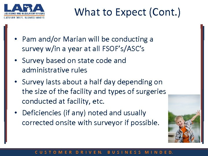 What to Expect (Cont. ) • Pam and/or Marian will be conducting a survey