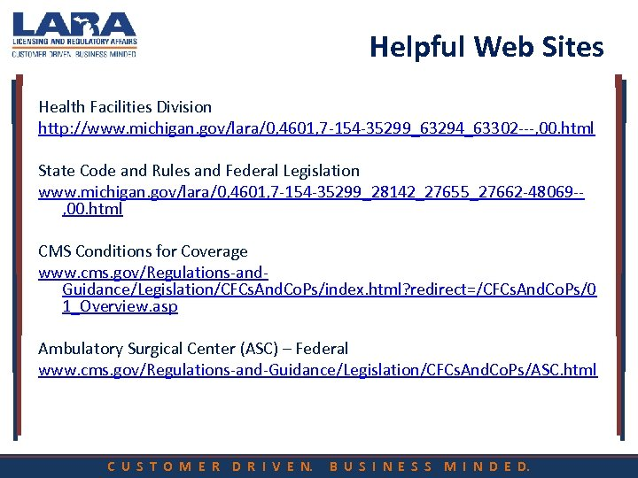 Helpful Web Sites Health Facilities Division http: //www. michigan. gov/lara/0, 4601, 7 -154 -35299_63294_63302