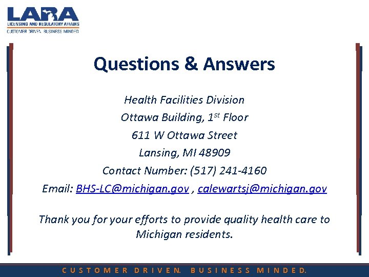 Questions & Answers Health Facilities Division Ottawa Building, 1 st Floor 611 W Ottawa