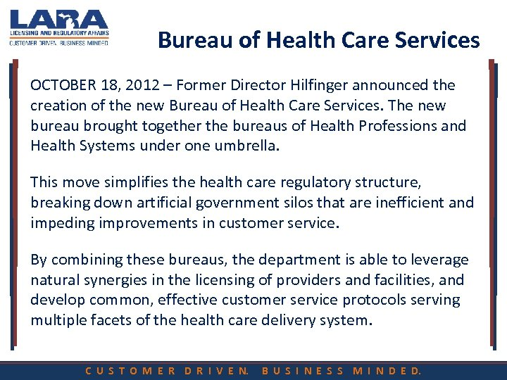 Bureau of Health Care Services OCTOBER 18, 2012 – Former Director Hilfinger announced the