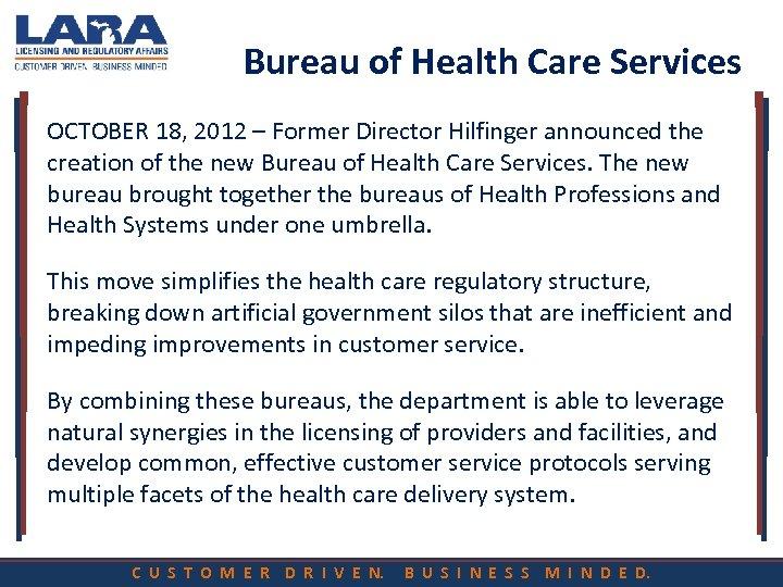 Bureau of Health Care Services OCTOBER 18, 2012 – Former Director Hilfinger announced the