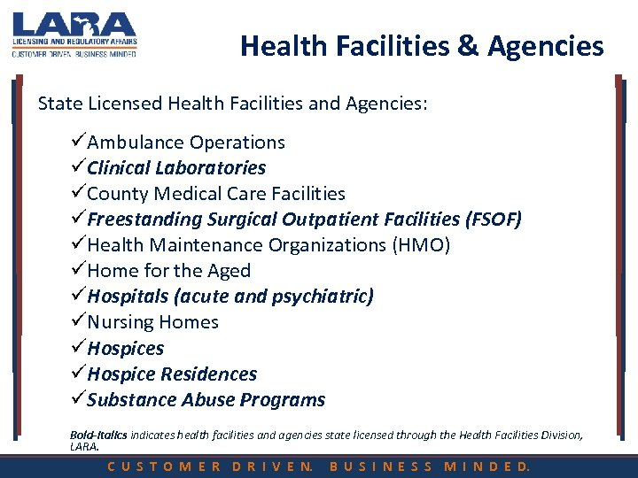Health Facilities & Agencies State Licensed Health Facilities and Agencies: üAmbulance Operations üClinical Laboratories