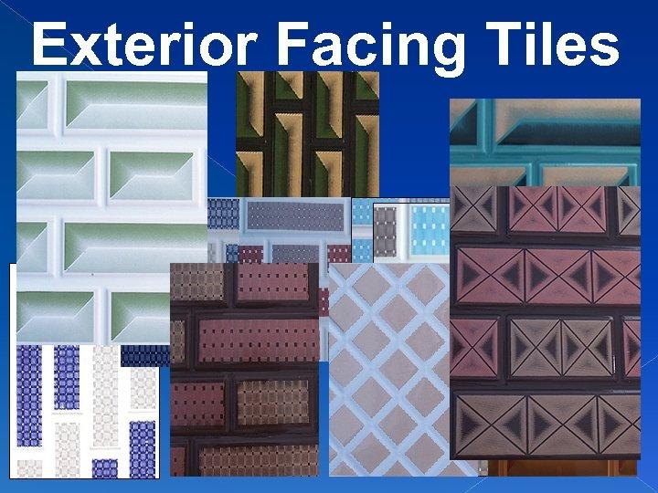 Exterior Facing Tiles
