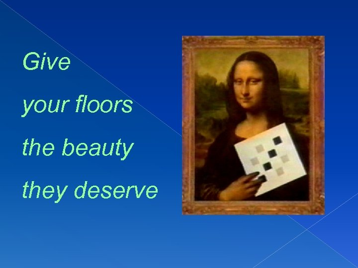 Give your floors the beauty they deserve