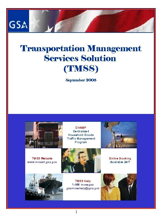 Transportation Management Services Solution (TMSS) September 2005 CHAMP Centralized Household Goods Traffic Management