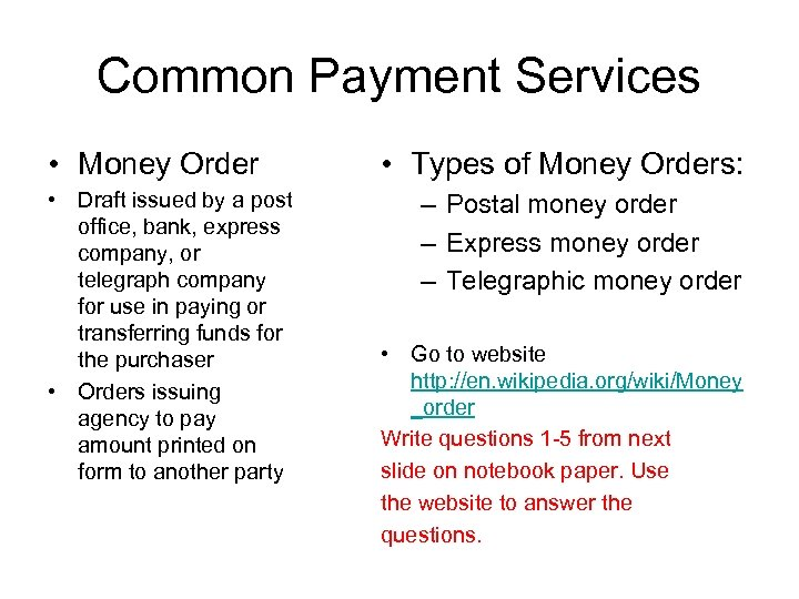 Common Payment Services • Money Order • Draft issued by a post office, bank,