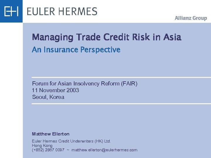 Managing Trade Credit Risk in Asia An Insurance Perspective Forum for Asian Insolvency Reform