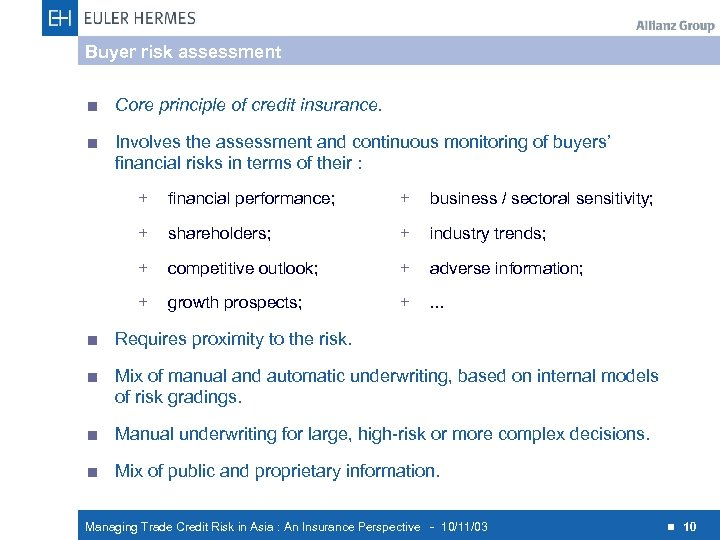 Buyer risk assessment < Core principle of credit insurance. < Involves the assessment and