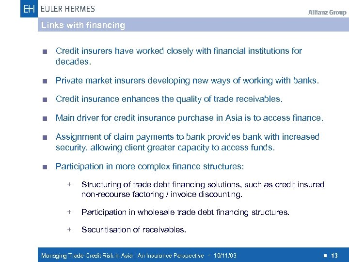 Links with financing < Credit insurers have worked closely with financial institutions for decades.