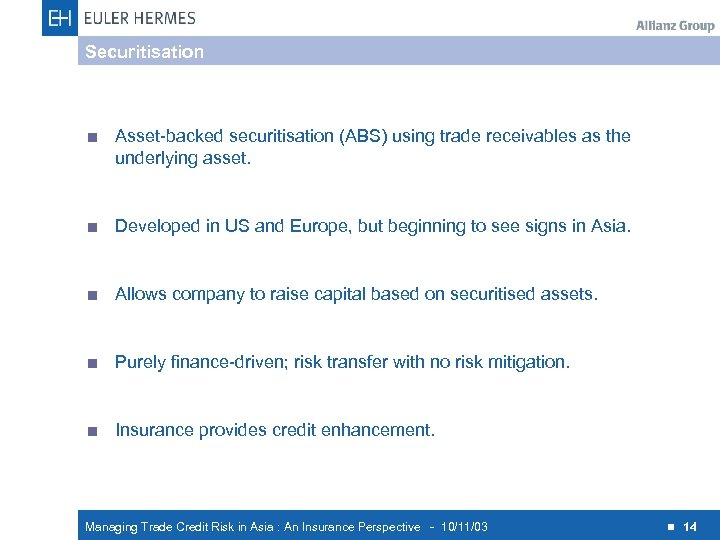 Securitisation < Asset-backed securitisation (ABS) using trade receivables as the underlying asset. < Developed