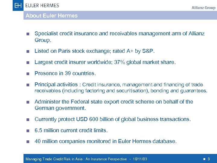 About Euler Hermes < Specialist credit insurance and receivables management arm of Allianz Group.