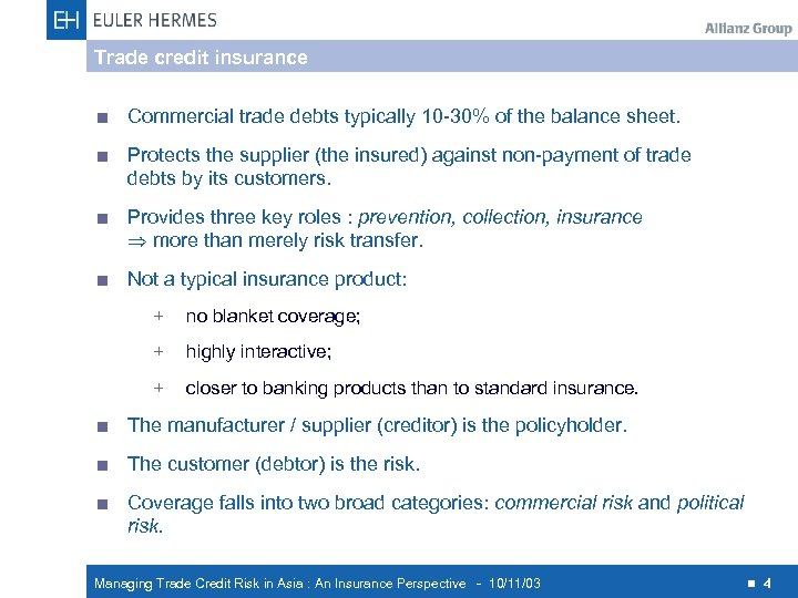 Trade credit insurance < Commercial trade debts typically 10 -30% of the balance sheet.