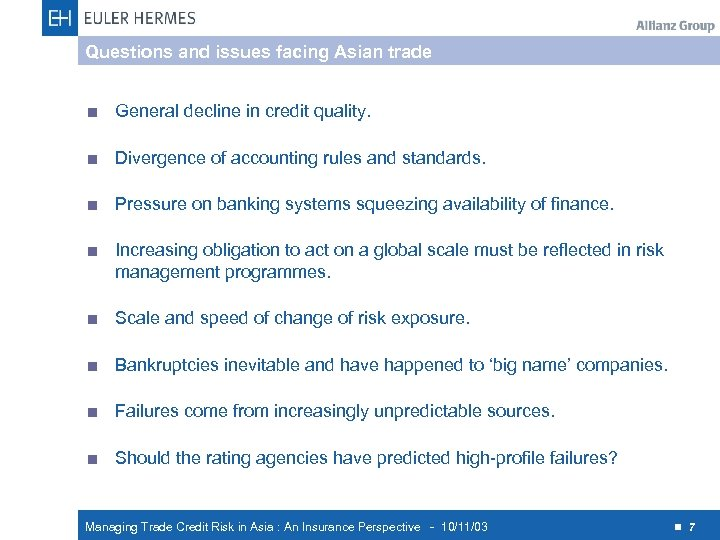 Questions and issues facing Asian trade < General decline in credit quality. < Divergence