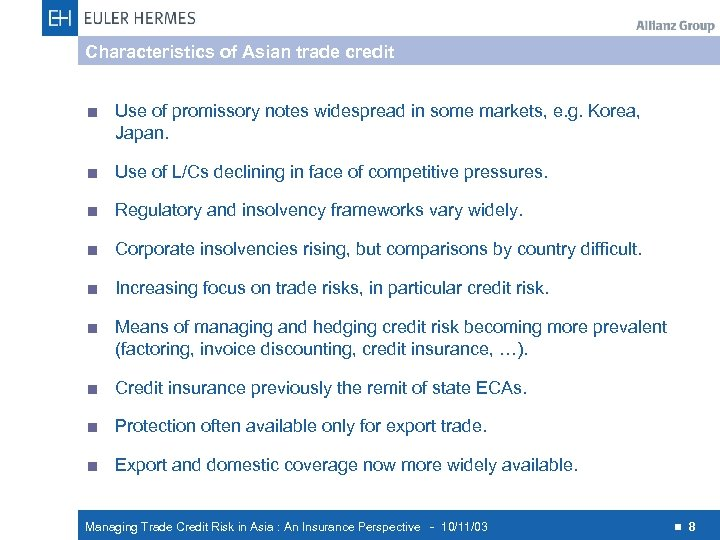 Characteristics of Asian trade credit < Use of promissory notes widespread in some markets,