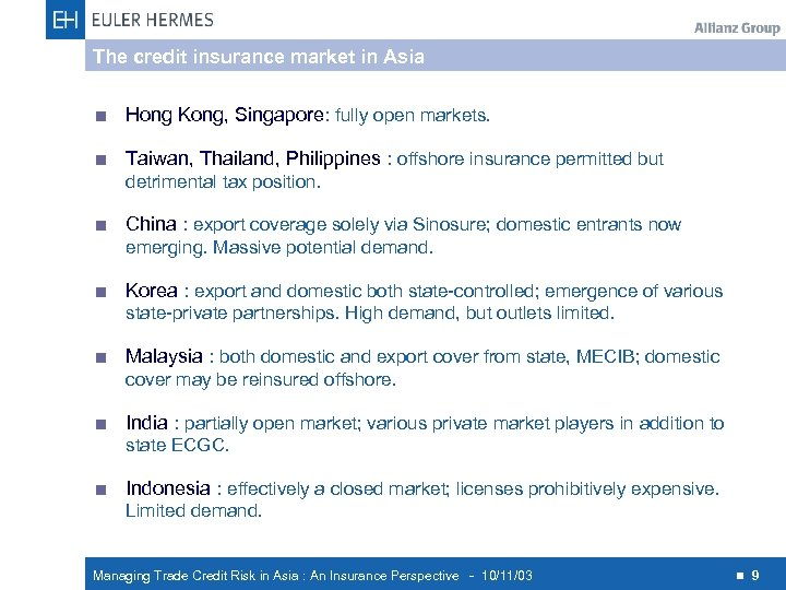 The credit insurance market in Asia < Hong Kong, Singapore: fully open markets. <