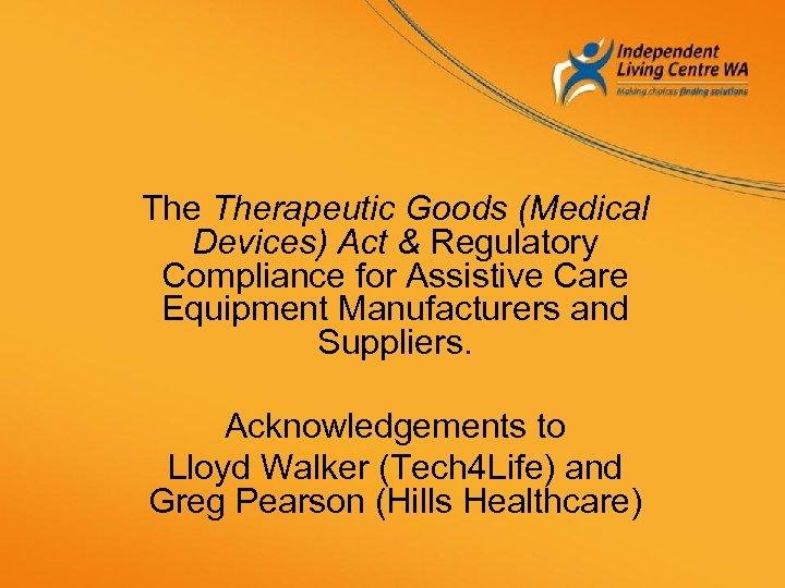 The Therapeutic Goods (Medical Devices) Act & Regulatory Compliance for Assistive Care Equipment Manufacturers