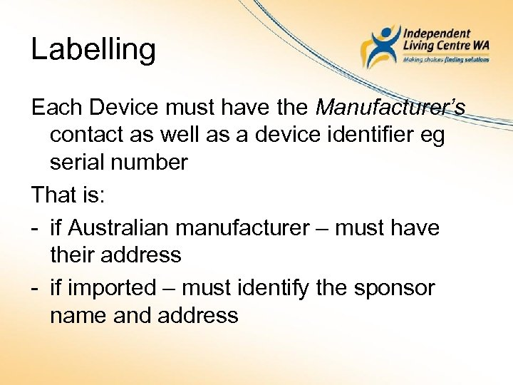 Labelling Each Device must have the Manufacturer's contact as well as a device identifier