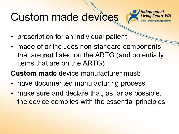 Custom made devices • prescription for an individual patient • made of or includes