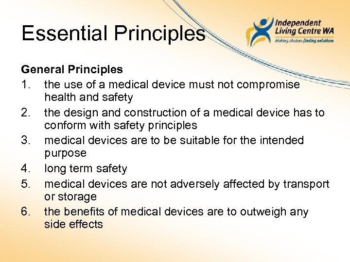 Essential Principles General Principles 1. the use of a medical device must not compromise