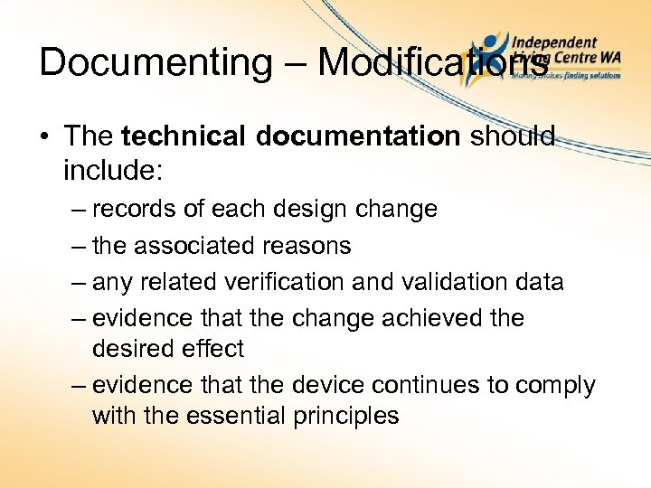 Documenting – Modifications • The technical documentation should include: – records of each design