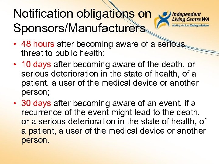 Notification obligations on Sponsors/Manufacturers • 48 hours after becoming aware of a serious threat