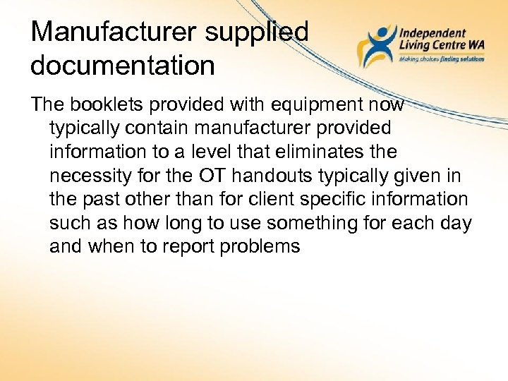 Manufacturer supplied documentation The booklets provided with equipment now typically contain manufacturer provided information