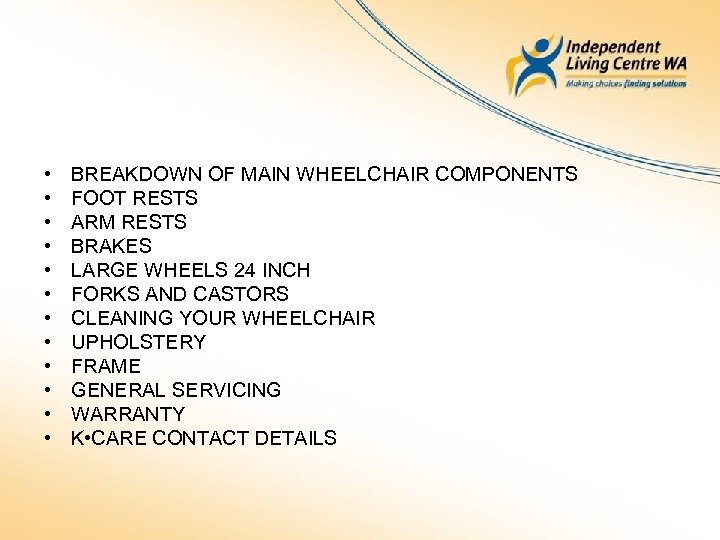 • • • BREAKDOWN OF MAIN WHEELCHAIR COMPONENTS FOOT RESTS ARM RESTS BRAKES