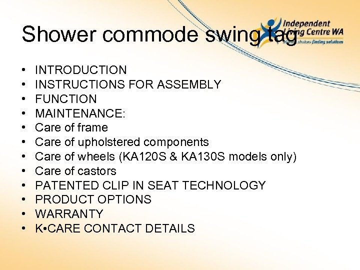 Shower commode swing tag • • • INTRODUCTION INSTRUCTIONS FOR ASSEMBLY FUNCTION MAINTENANCE: Care