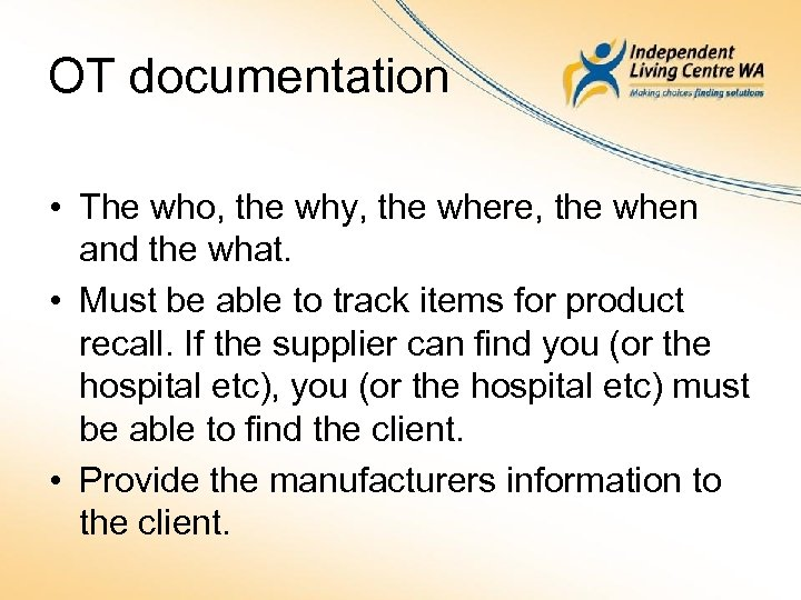 OT documentation • The who, the why, the where, the when and the what.