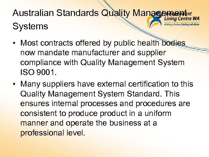 Australian Standards Quality Management Systems • Most contracts offered by public health bodies now