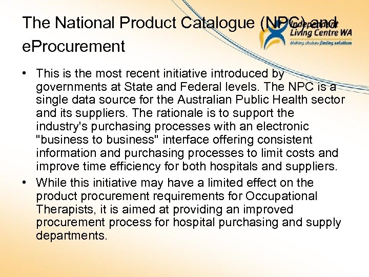 The National Product Catalogue (NPC) and e. Procurement • This is the most recent
