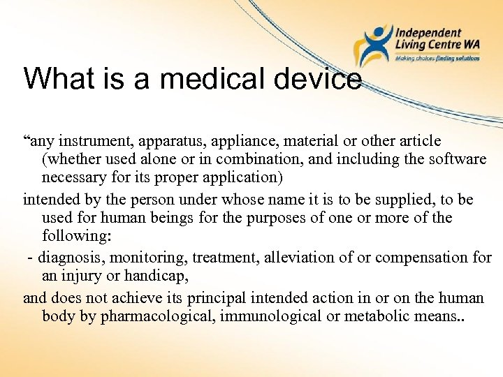"What is a medical device ""any instrument, apparatus, appliance, material or other article (whether"