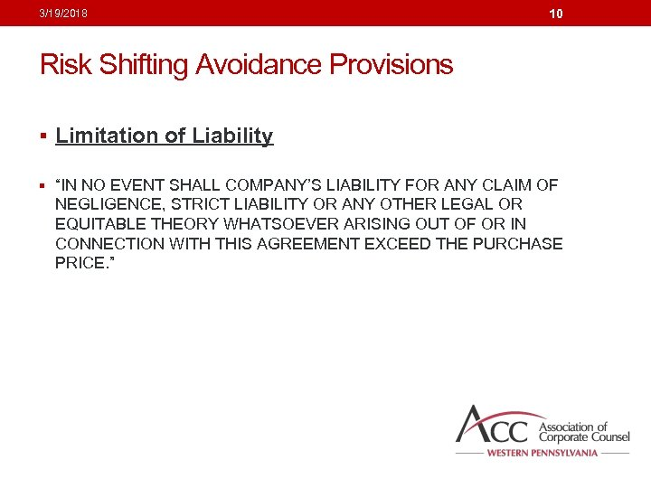 "3/19/2018 10 Risk Shifting Avoidance Provisions § Limitation of Liability § ""IN NO EVENT"