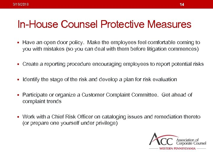 3/19/2018 14 In-House Counsel Protective Measures § Have an open door policy. Make the