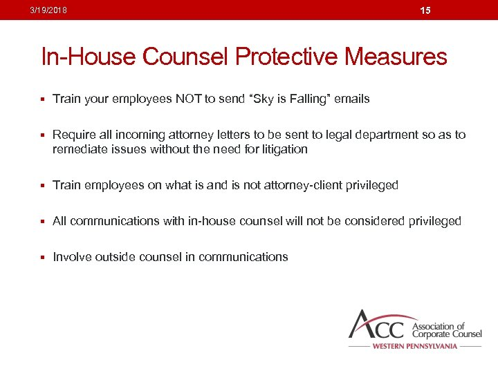 """3/19/2018 15 In-House Counsel Protective Measures § Train your employees NOT to send """"Sky"""