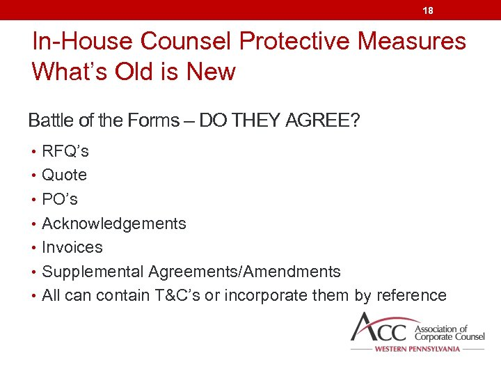 18 In-House Counsel Protective Measures What's Old is New Battle of the Forms –
