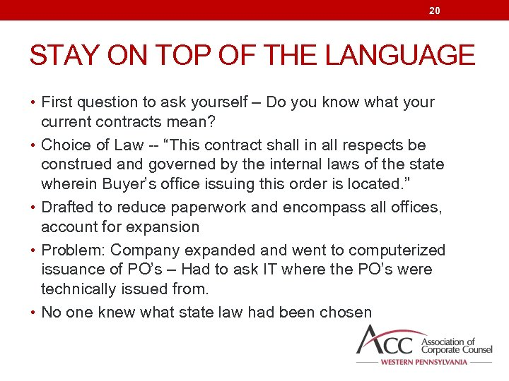20 STAY ON TOP OF THE LANGUAGE • First question to ask yourself –