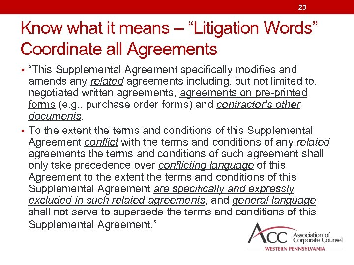 "23 Know what it means – ""Litigation Words"" Coordinate all Agreements • ""This Supplemental"