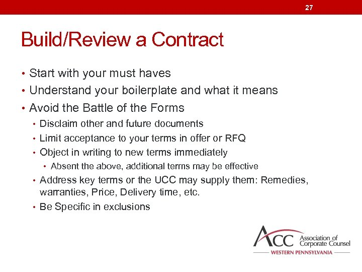 27 Build/Review a Contract • Start with your must haves • Understand your boilerplate