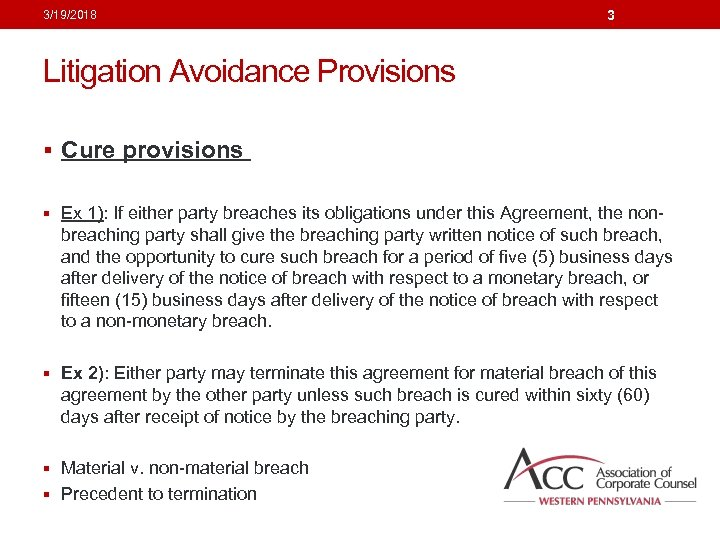 3/19/2018 3 Litigation Avoidance Provisions § Cure provisions § Ex 1): If either party