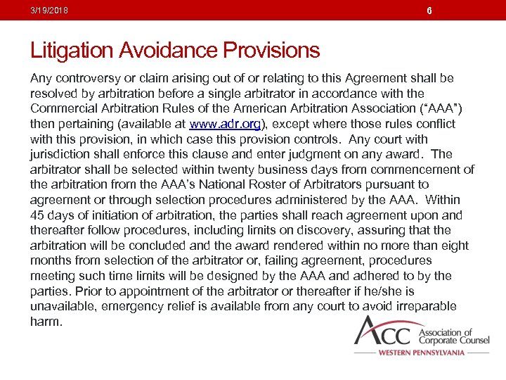 3/19/2018 6 Litigation Avoidance Provisions Any controversy or claim arising out of or relating