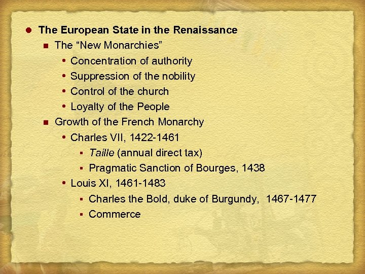 "l The European State in the Renaissance n n The ""New Monarchies"" Concentration of"